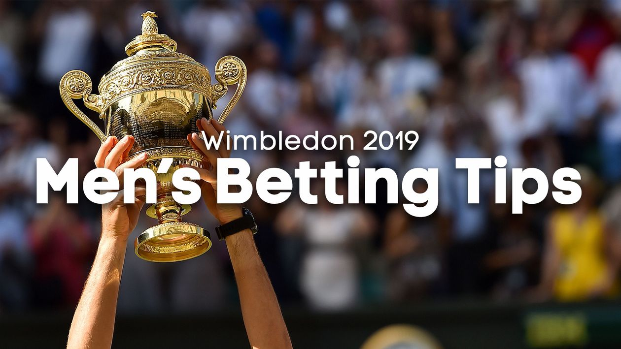 Wimbledon betting tips and tournament preview for the men's