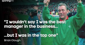 What was your favourite Brian Clough quote?