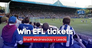 You could win tickets to Sheffield Wednesday's clash with rivals Leeds