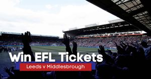 You could win tickets for Leeds v Middlesbrough