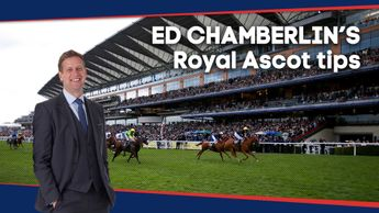 Check out Ed Chamberlin's latest tips for the action at Royal Ascot