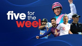 Sporting Life picks out the top five events or fixtures of the week not to be missed