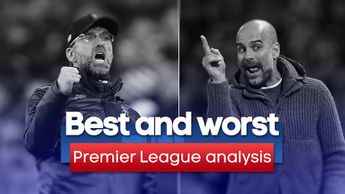 Premier League Best and Worst: Alex Keble talks tactics