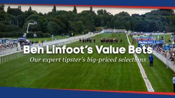 Check out horse racing tipster Ben Linfoot's latest Value Bet selections