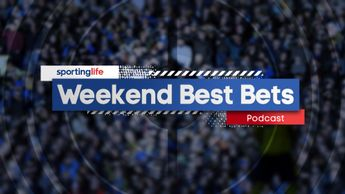Get the best free tips on the market with Sporting Life's Weekend Best Bets podcast