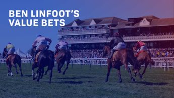 Check out Ben Linfoot's Value Bet selections