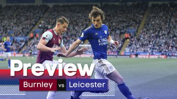 We preview Burnley's Premier League match with Leicester at Turf Moor