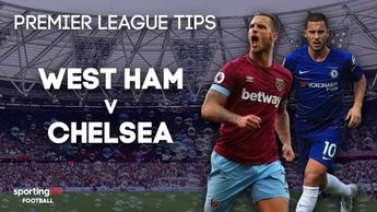 Sporting Life's Premier League tips: West Ham v Chelsea