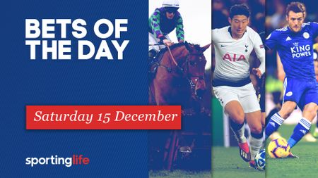 The Sporting Life Team's best bets for Saturday 15 December