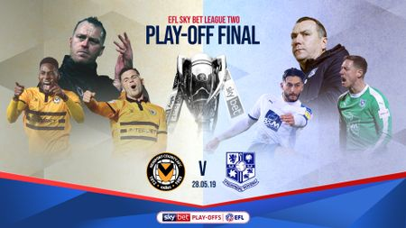 Newport v Tranmere in the Sky Bet League Two play-off final at Wembley