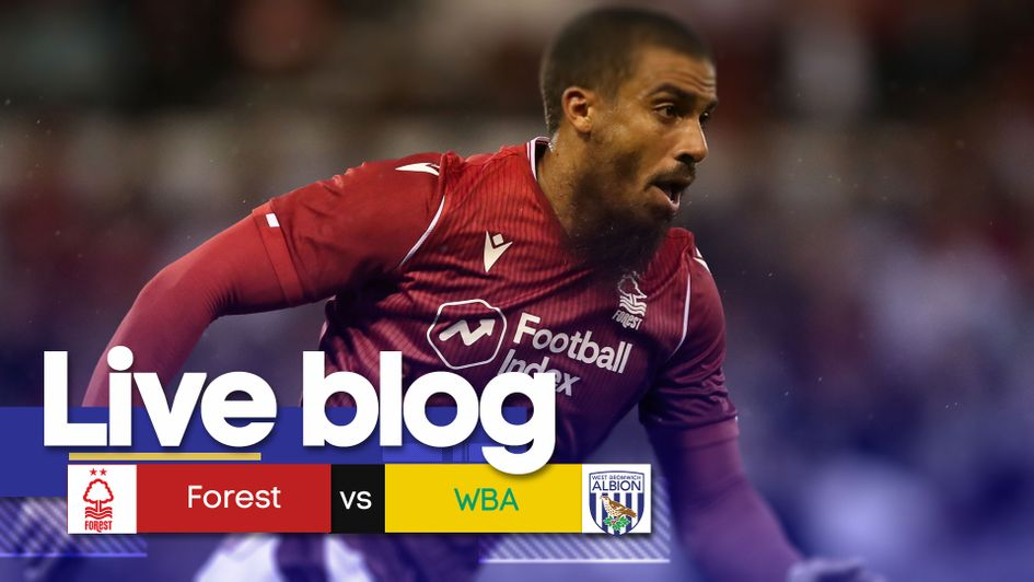 Follow Nottingham Forest v WBA in the Sky Bet Championship with our live blog