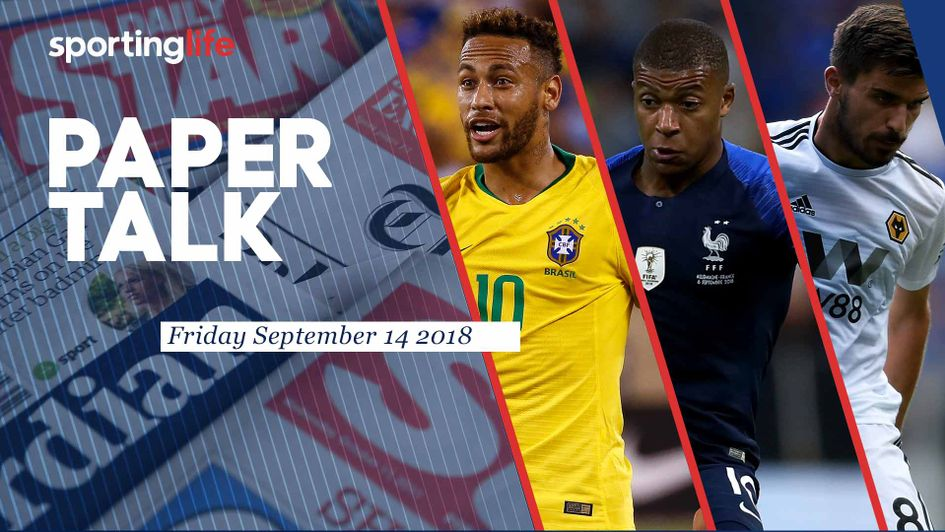 Sporting Life Paper Talk includes Neymar and Mbappe