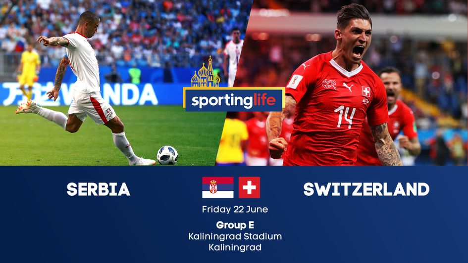 Serbia v Switzerland in Group E at the 2018 World Cup