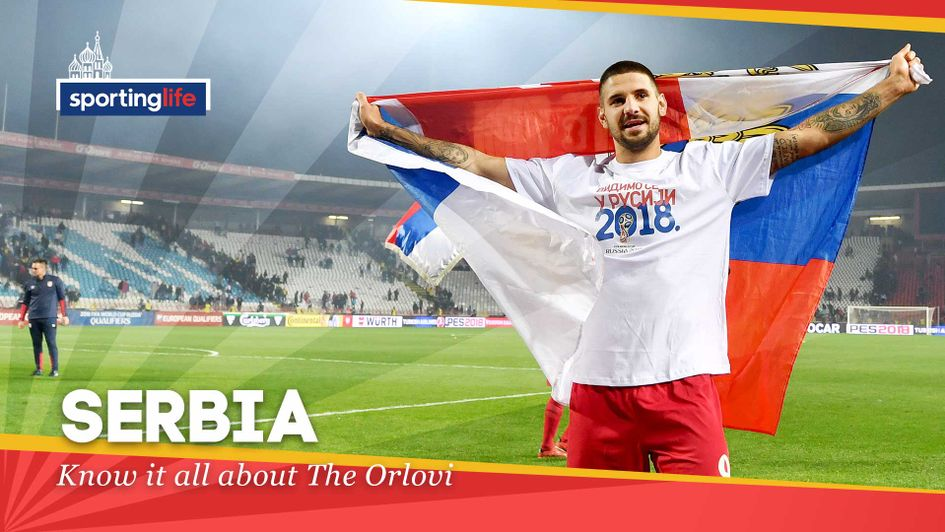 All you need to know about Serbia ahead of the 2018 World Cup
