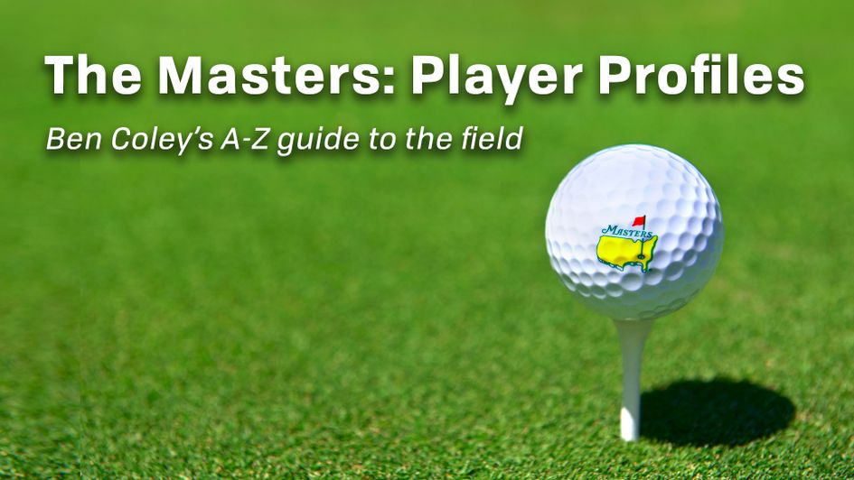 6d3125fd2fc The Masters at Augusta National  Ben Coley s A-Z guide to the field ...