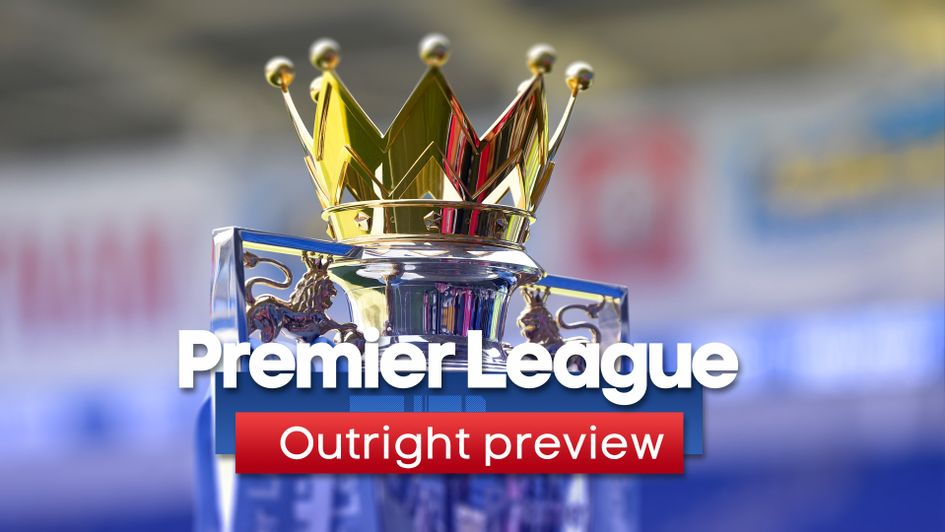 Our outright preview and best bets for the 2019/20 Premier League season