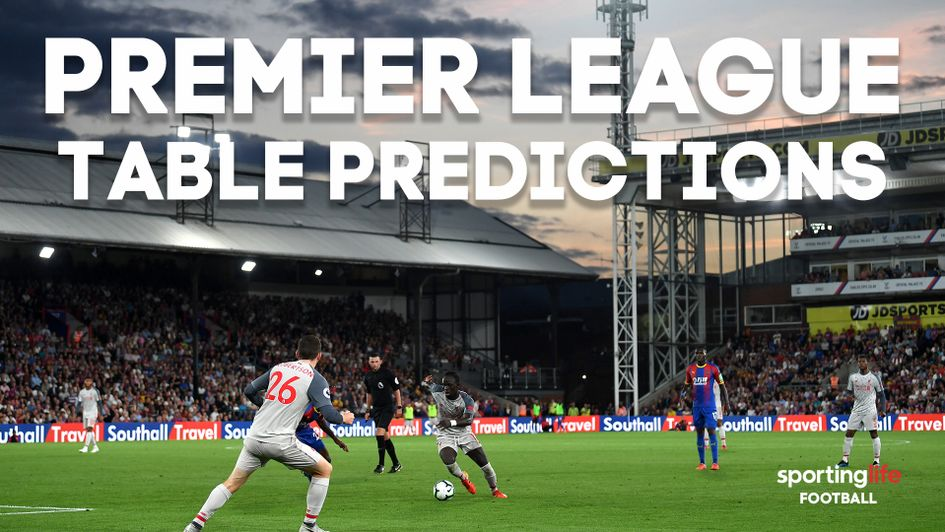 Premier League 2018/19 table: Sporting Life predicts final
