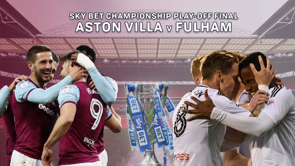 Aston Villa take on Fulham in the Championship Play-Off final