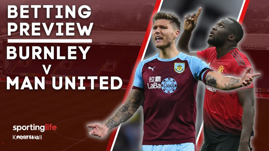 Burnley v Manchester United: Sporting Life's betting preview