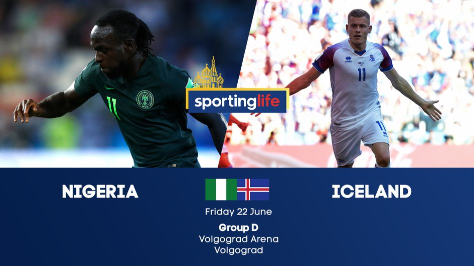 Nigeria v Iceland in Group D at the 2018 World Cup