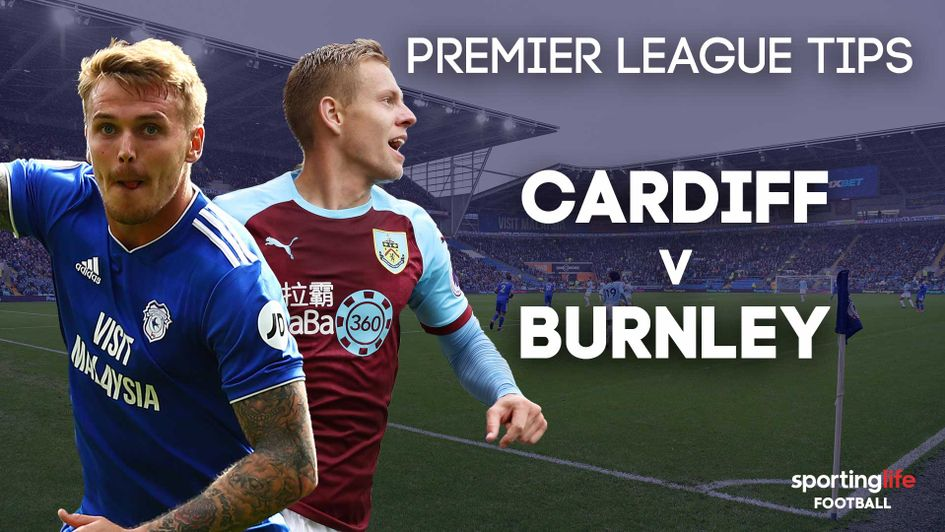Cardiff v Burnley betting tips: Preview, prediction, latest