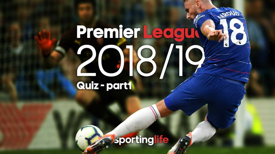 55da3f76e7f Sporting Life Free Football Quiz: Premier League 2018/19: Part One ...