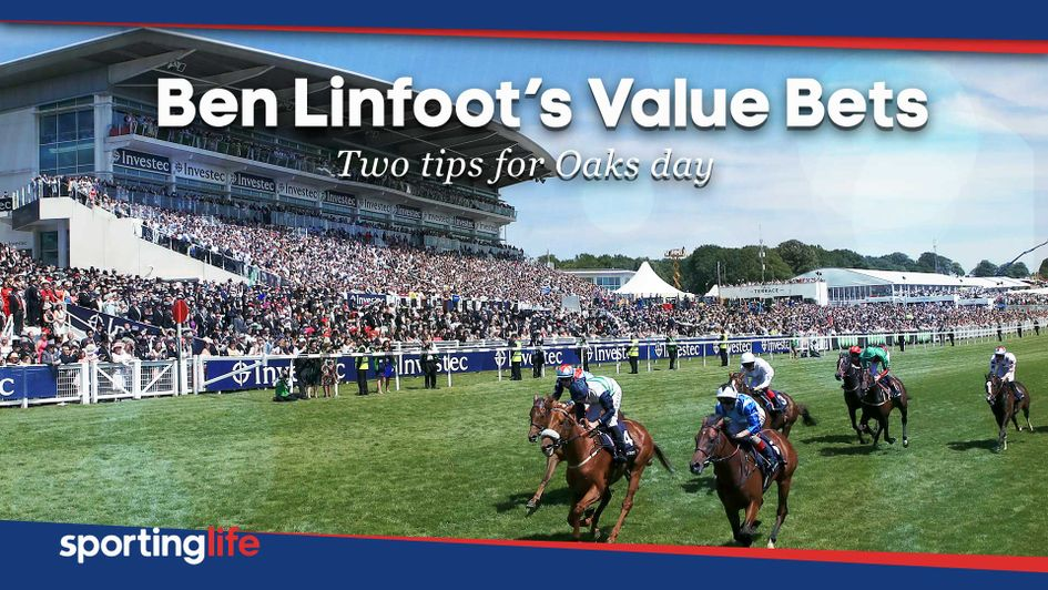Check out Ben Linfoot's best bets for Oaks day at Epsom