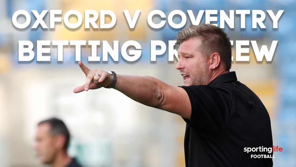 Our best bets for Oxford v Coventry
