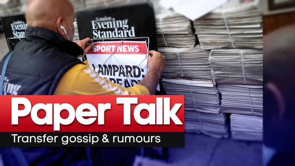 Paper Talk has all the latest football gossip and transfer rumours