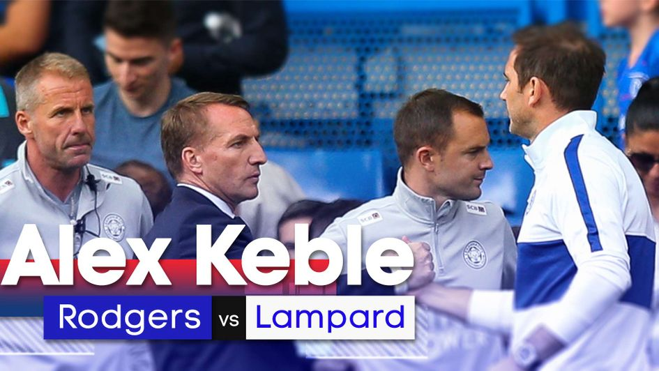Alex Keble compares Brendan Rodgers and Frank  Lampard ahead of Premier League meeting