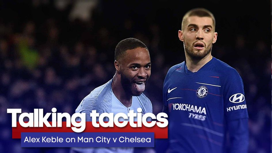Alex Keble talks through the tactics ahead of Man City v Chelsea in the Premier League