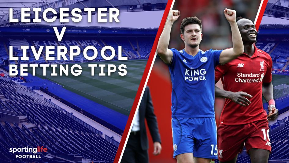Leicester v Liverpool: Sporting Life's betting preview