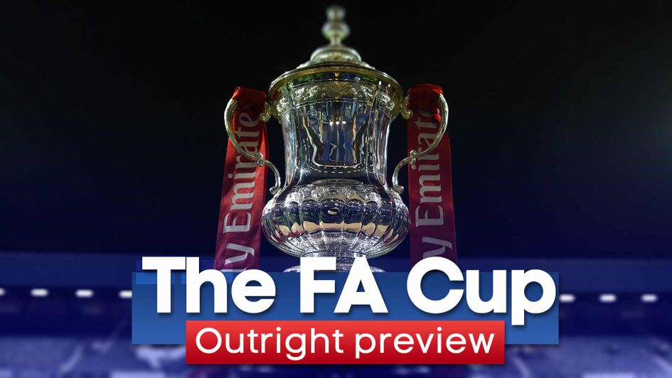 Fa Cup Outright Preview Sporting Life Picks Out Who Will Win The Fa Cup With Best Bets And Picks For Wembley Glory